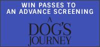 A DOG'S JOURNEY Advance Screening Pass contest