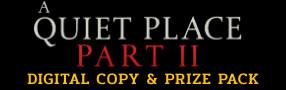 A QUIET PLACE: PART II Digital Copy & Prize Pack Contest Contest