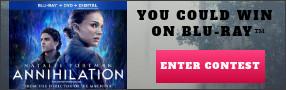 Annihilation Blu-ray contest Contest