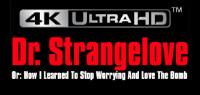 DR STRANGELOVE 4K ULTRA HD BLU-RAY Contest