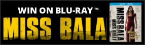 MISS BALA Blu-ray contest Contest